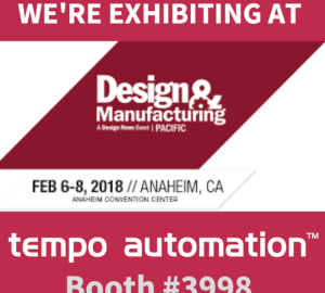 Pacific Design and Manufacturing 2018, February 6-8, Anaheim, CA