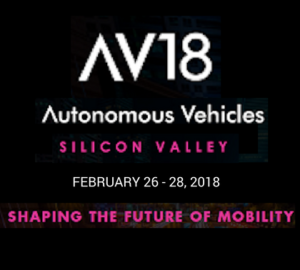 Autonomous Vehicles 2018 (AV18), February 26-28, San Mateo, CA