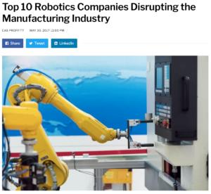 Distruptor Daily Top 10 Robotics Companies Disrupting the Manufacturing Industry